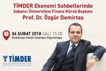 TİMDER Ekonomi Sohbetleri'nin Konuğu; Prof. Dr. Özgür Demirtaş