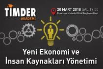 TİMDER Akademi'de 20 Mart 2018 Salı: 'Yeni Ekonomi ve İnsan Kaynakları Yönetimi'