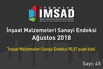 Türkiye İMSAD, 'İnşaat Malzemeleri Sanayi Bileşik Endeksi Ağustos 2018' Sonuçları Açıklandı