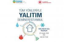 """""""Tüm Yönleriyle Yalıtım Seminerleri""""nin Finali, 25 Aralık'ta İstanbul'da"""