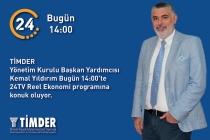 TİMDER Başkan Yardımcısı Kemal Yıldırım; 24 TV'de