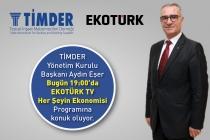 TİMDER Başkanı Aydın Eşer; Ekotürk Ekranlarına Konuk Oluyor
