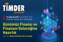 TİMDER Akademi'de 19 Aralık Perşembe; Günümüz Finansı ve Finansın Geleceğine Hazırlık