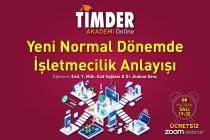 TİMDER Akademi'de 8 Haziran Salı; Yeni Normal Dönemde İşletmecilik Anlayışı
