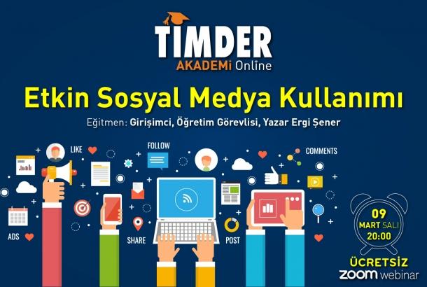 TİMDER Akademi'de 09 Mart Salı; Etkin Sosyal Medya Kullanımı
