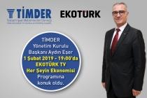 TİMDER Başkanı Aydın Eşer; Ekotürk'e Konuk Oldu