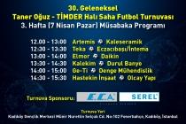30. Geleneksel Taner Oğuz – TİMDER Halı Saha Futbol Turnuvası'nda 3. Hafta