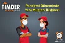 TİMDER Akademi'de 02 Şubat Salı; Pandemi Döneminde Yeni Müşteri İlişkileri