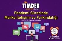 TİMDER Akademi'de 23 Şubat Salı; Pandemi Sürecinde Marka İletişimi ve Farkındalığı